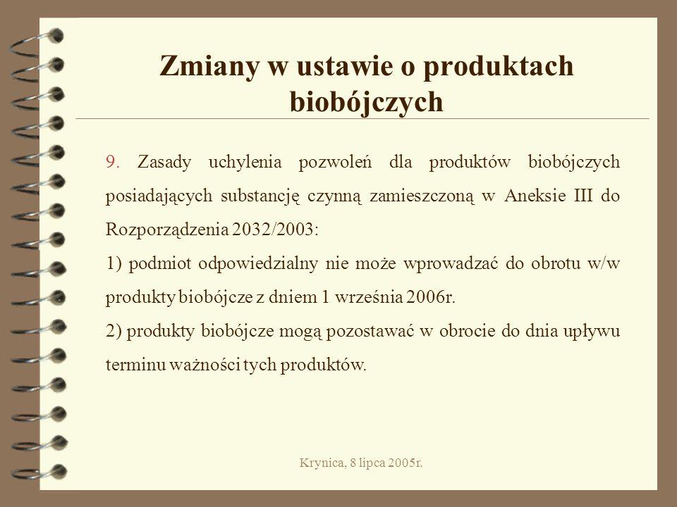 Krynica, 8 lipca 2005r.Zmiany w ustawie o produktach biobójczych 9.
