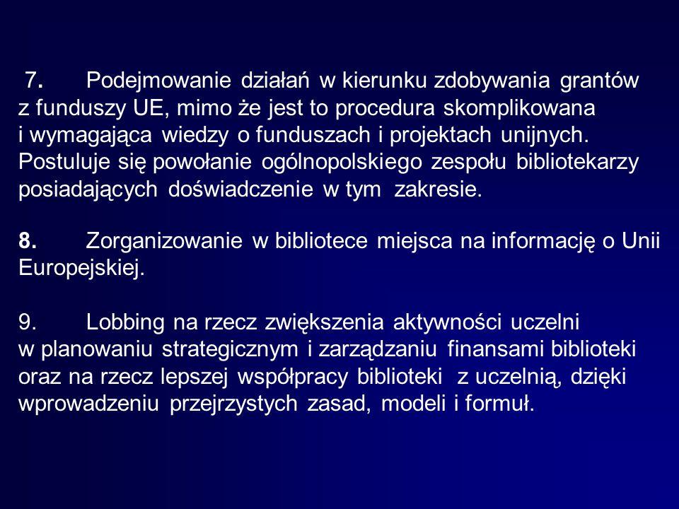 10.Nie należy oczekiwać zmiany w sposobie finansowania bibliotek akademickich w Polsce, nawet pod wpływem polityki finansowej wobec bibliotek akademickich w krajach UE.