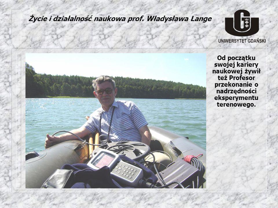 Od początku swojej kariery naukowej żywił też Profesor przekonanie o nadrzędności eksperymentu terenowego. Życie i działalność naukowa prof. Władysław