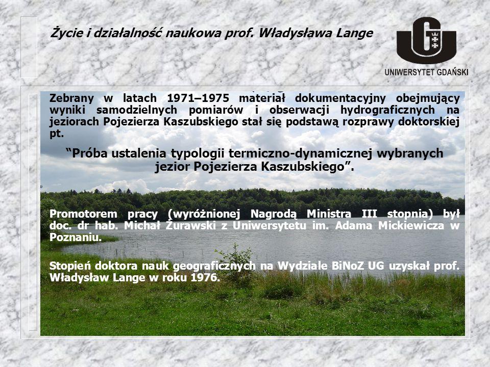 Zebrany w latach 1971–1975 materiał dokumentacyjny obejmujący wyniki samodzielnych pomiarów i obserwacji hydrograficznych na jeziorach Pojezierza Kasz