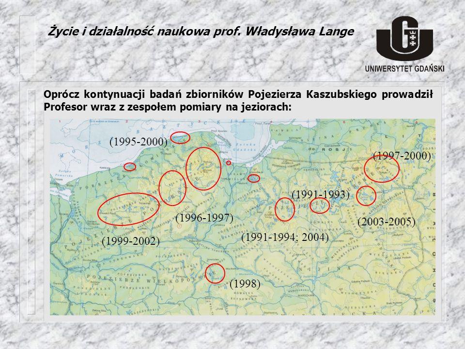Oprócz kontynuacji badań zbiorników Pojezierza Kaszubskiego prowadził Profesor wraz z zespołem pomiary na jeziorach: (1991-1994; 2004) (1991-1993) (19