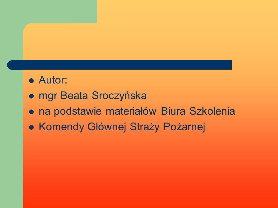 Autor: mgr Beata Sroczyńska na podstawie materiałów Biura Szkolenia Komendy Głównej Straży Pożarnej