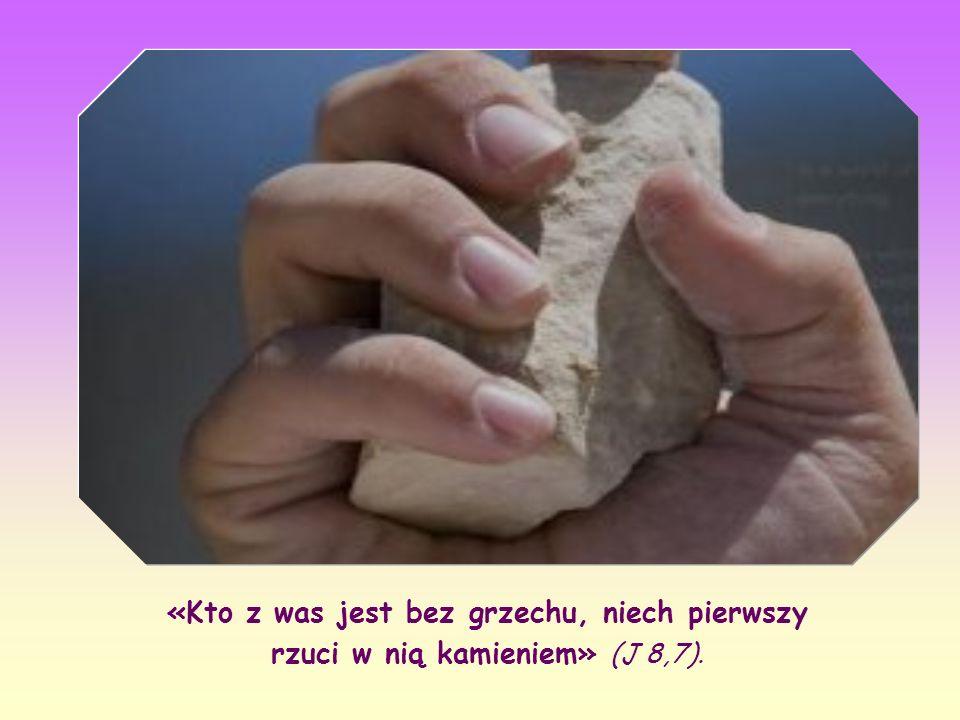Ale Jezus, pochylony, rysował palcem znaki na ziemi, okazując tym swój niezachwiany spokój. Podniósłszy się, powiedział: