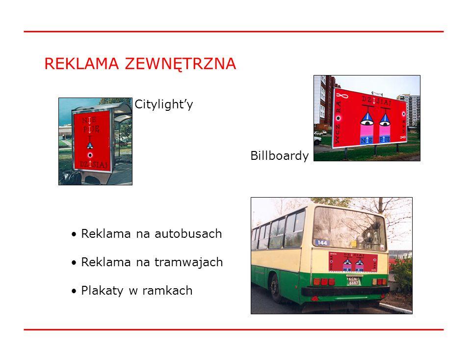 REKLAMA ZEWNĘTRZNA Billboardy Citylighty Reklama na autobusach Reklama na tramwajach Plakaty w ramkach