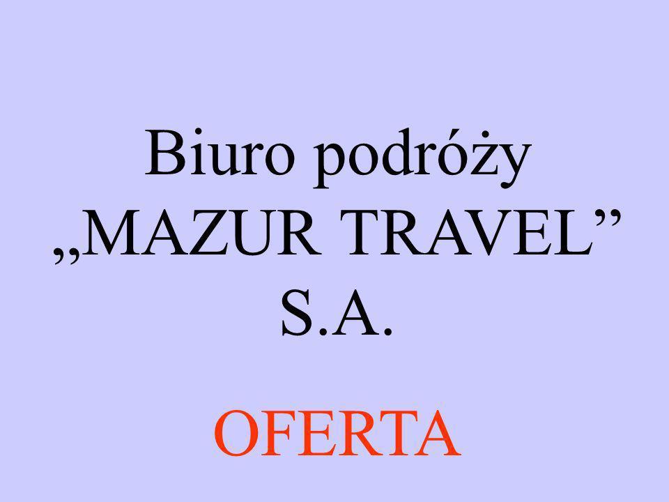 Biuro podróży MAZUR TRAVEL S.A. OFERTA