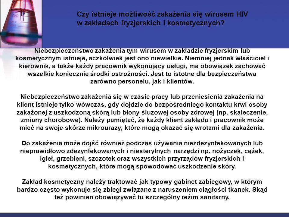Czy istnieje możliwość zakażenia się wirusem HIV w zakładach fryzjerskich i kosmetycznych? Niebezpieczeństwo zakażenia tym wirusem w zakładzie fryzjer