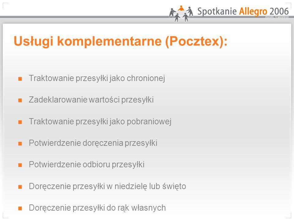 Usługi komplementarne (Pocztex): Traktowanie przesyłki jako chronionej Zadeklarowanie wartości przesyłki Traktowanie przesyłki jako pobraniowej Potwie