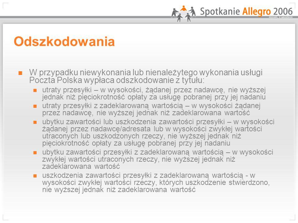 Odszkodowania W przypadku niewykonania lub nienależytego wykonania usługi Poczta Polska wypłaca odszkodowanie z tytułu: utraty przesyłki – w wysokości