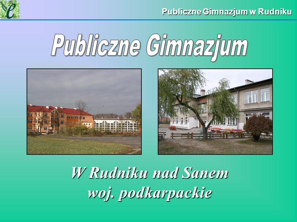 Publiczne Gimnazjum w Rudniku W Rudniku nad Sanem woj. podkarpackie