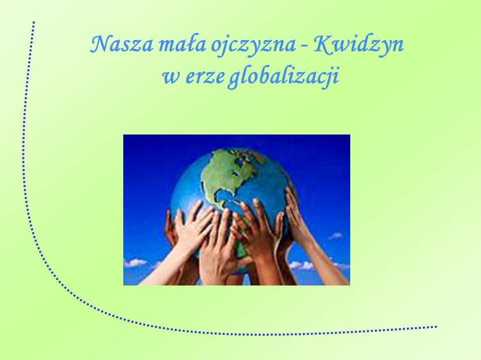 Nasza mała ojczyzna - Kwidzyn w erze globalizacji