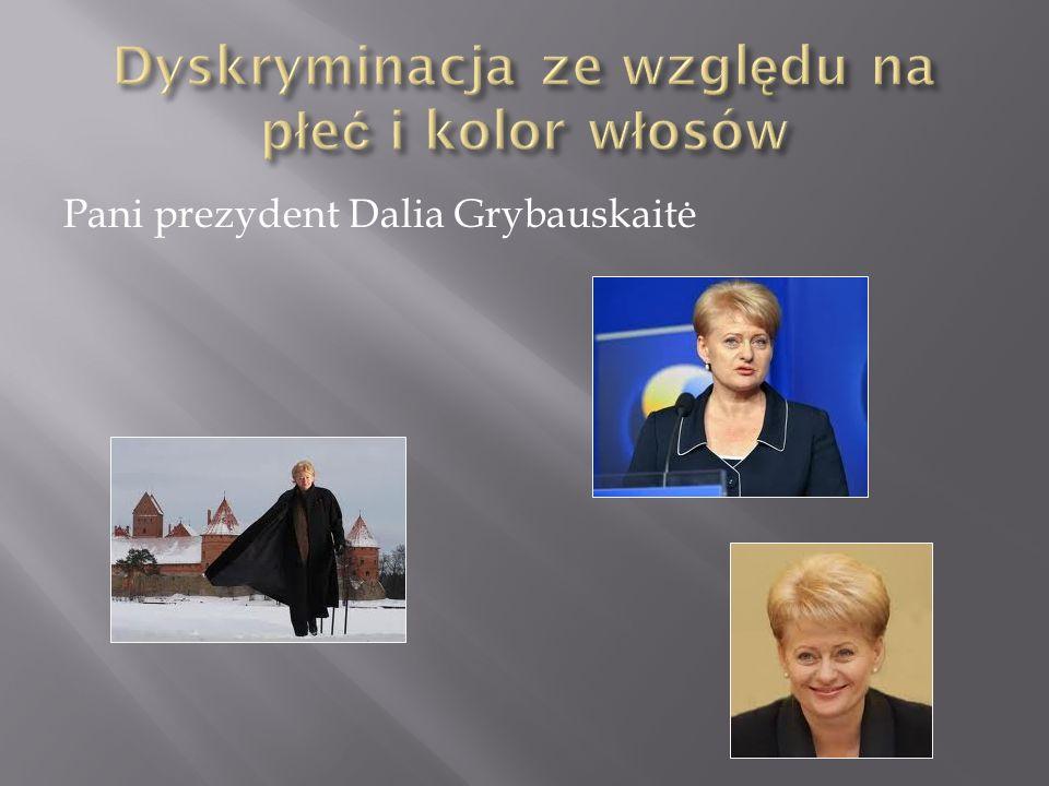Pani prezydent Dalia Grybauskaitė