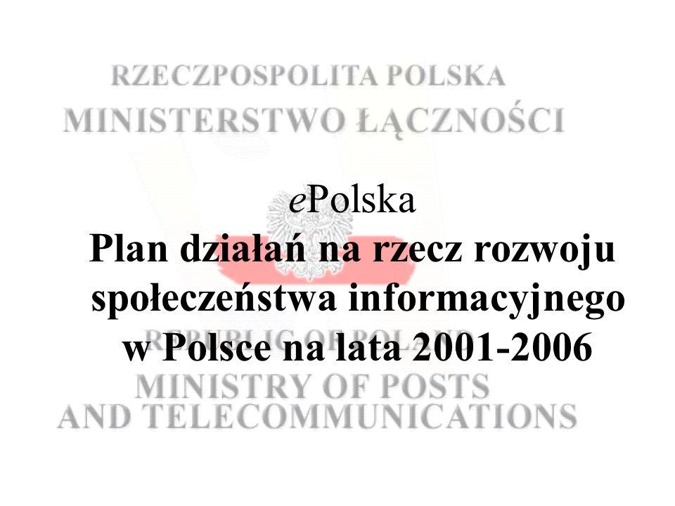 ePolska Plan działań na rzecz rozwoju społeczeństwa informacyjnego w Polsce na lata 2001-2006