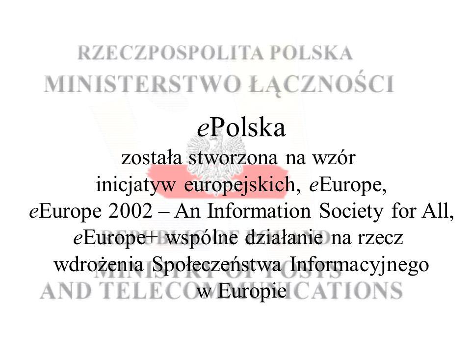 ePolska została stworzona na wzór inicjatyw europejskich, eEurope, eEurope 2002 – An Information Society for All, eEurope+ wspólne działanie na rzecz wdrożenia Społeczeństwa Informacyjnego w Europie