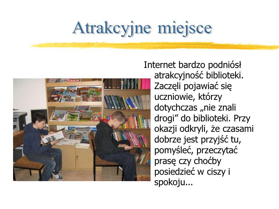 Internet bardzo podniósł atrakcyjność biblioteki.