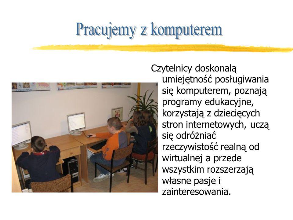 Czytelnicy doskonalą umiejętność posługiwania się komputerem, poznają programy edukacyjne, korzystają z dziecięcych stron internetowych, uczą się odróżniać rzeczywistość realną od wirtualnej a przede wszystkim rozszerzają własne pasje i zainteresowania.