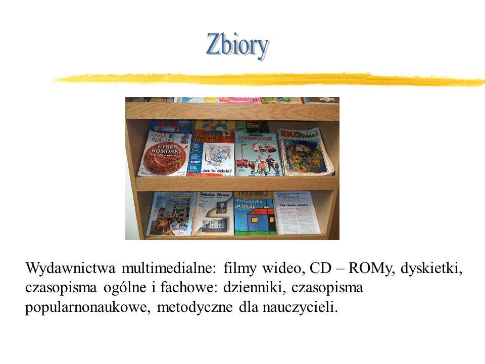 Wydawnictwa multimedialne: filmy wideo, CD – ROMy, dyskietki, czasopisma ogólne i fachowe: dzienniki, czasopisma popularnonaukowe, metodyczne dla nauczycieli.