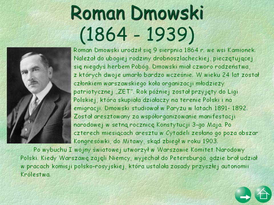 Roman Dmowski (1864 - 1939)
