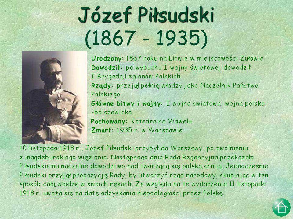 Józef Piłsudski (1867 - 1935)