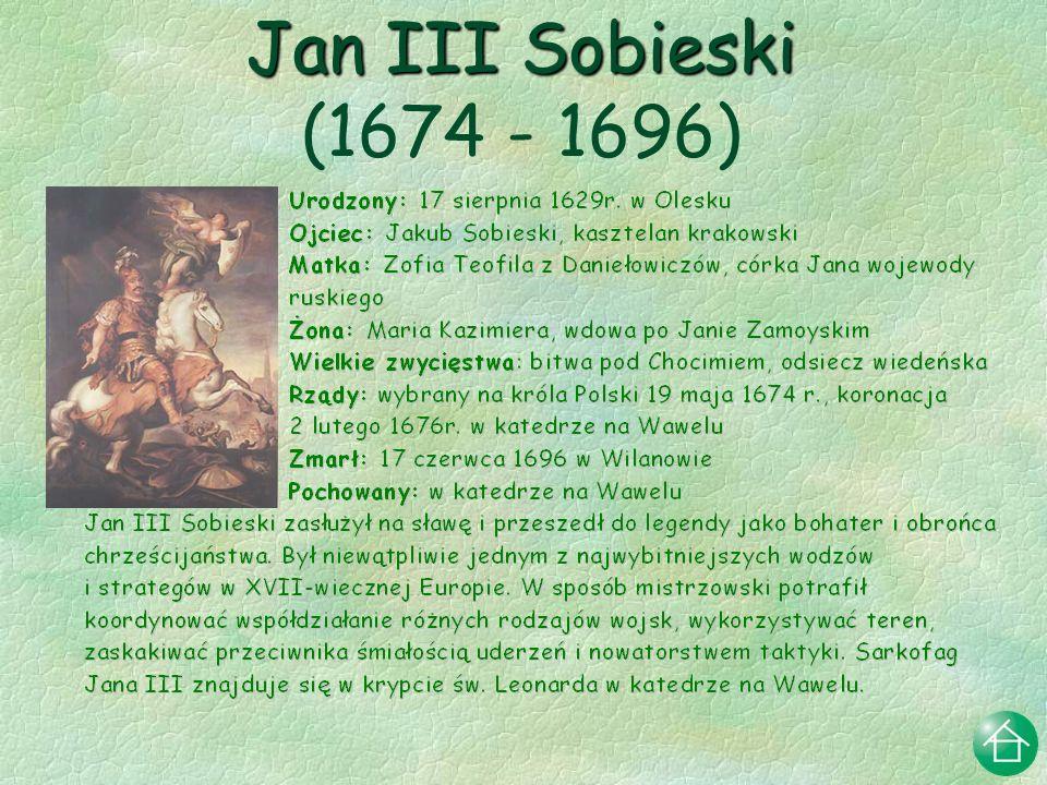 Jan III Sobieski (1674 - 1696)