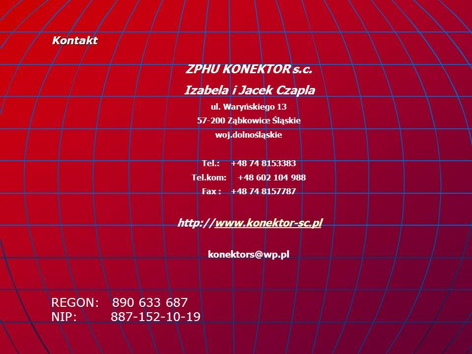Kontakt ZPHU KONEKTOR s.c. Izabela i Jacek Czapla ul. Waryńskiego 13 57-200 Ząbkowice Śląskie woj.dolnośląskie Tel.: +48 74 8153383 Tel.kom: +48 602 1