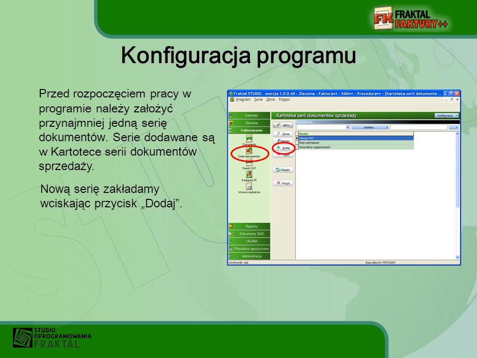 Konfiguracja programu Przed rozpoczęciem pracy w programie należy założyć przynajmniej jedną serię dokumentów.