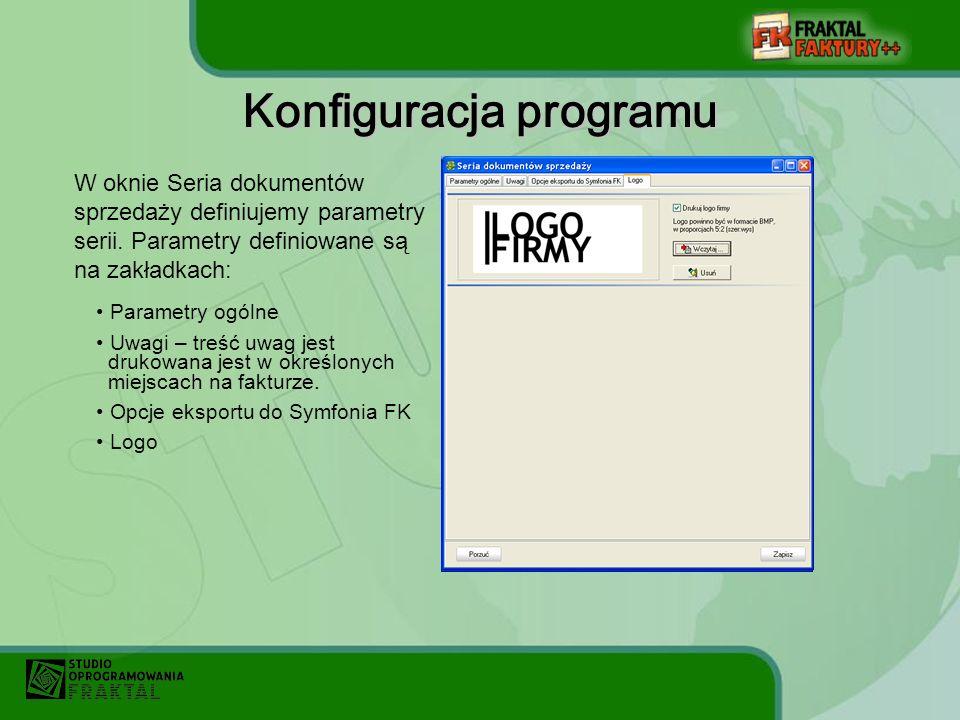 Konfiguracja programu W oknie Seria dokumentów sprzedaży definiujemy parametry serii.