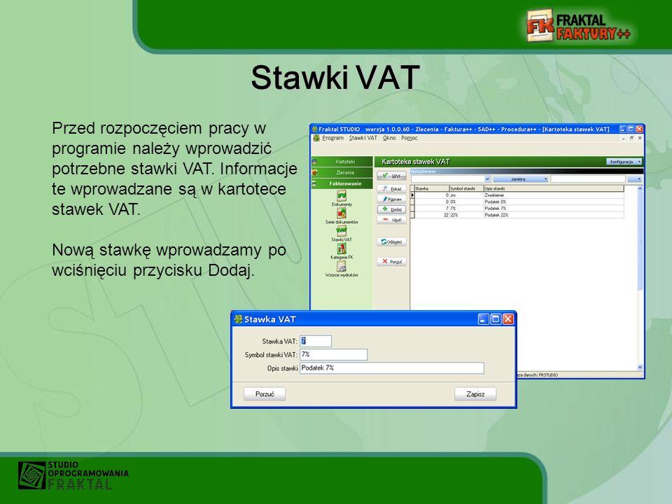 Stawki VAT Przed rozpoczęciem pracy w programie należy wprowadzić potrzebne stawki VAT.
