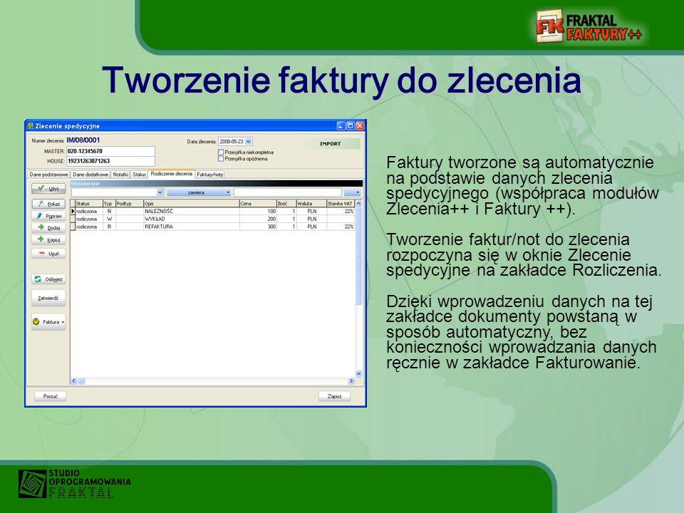 Faktury tworzone są automatycznie na podstawie danych zlecenia spedycyjnego (współpraca modułów Zlecenia++ i Faktury ++).