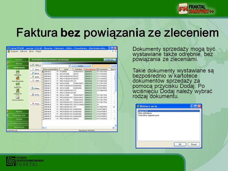 Dokumenty sprzedaży mogą być wystawiane także odrębnie, bez powiązania ze zleceniami.