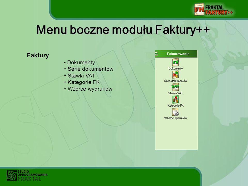 Menu boczne modułu Faktury++ Faktury Dokumenty Serie dokumentów Stawki VAT Kategorie FK Wzorce wydruków
