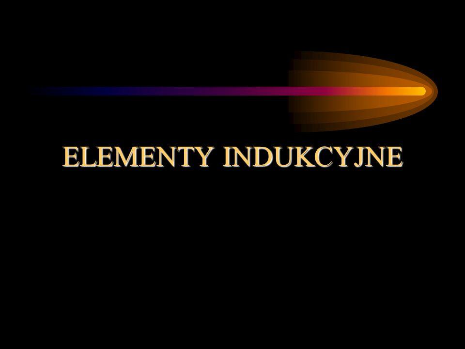 ELEMENTY INDUKCYJNE