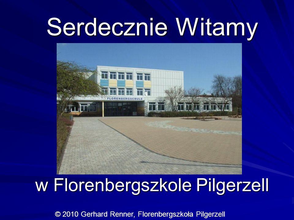 Serdecznie Witamy w Florenbergszkole Pilgerzell ł © 2010 Gerhard Renner, Florenbergszkoła Pilgerzell