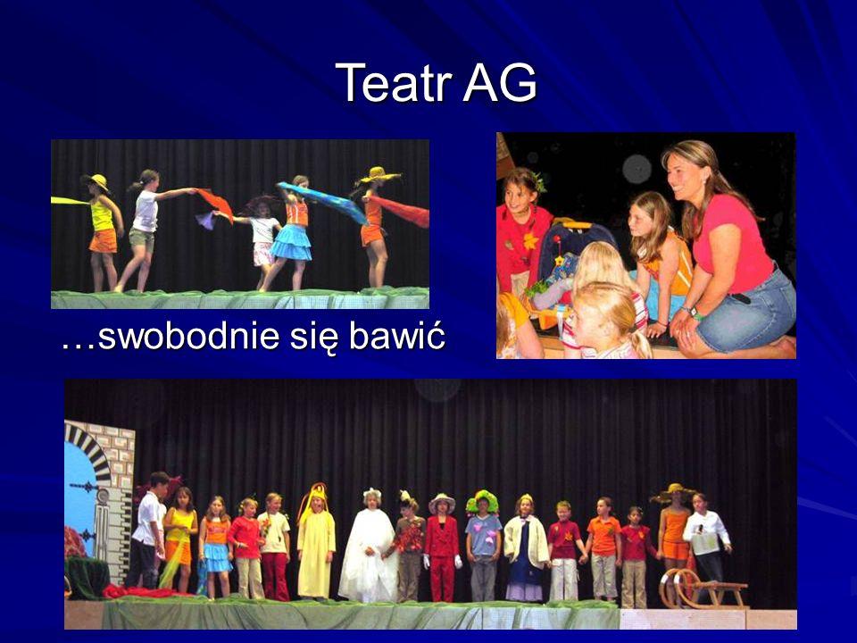 …swobodnie się bawić Teatr AG