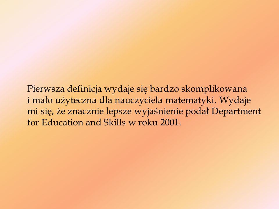 Pierwsza definicja wydaje się bardzo skomplikowana i mało użyteczna dla nauczyciela matematyki. Wydaje mi się, że znacznie lepsze wyjaśnienie podał De