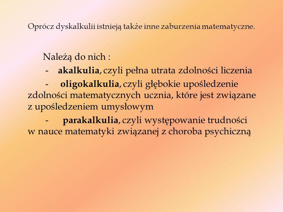 Wyróżnia się 6 typów dyskalkulii rozwojowej (wg Kosca): 1.