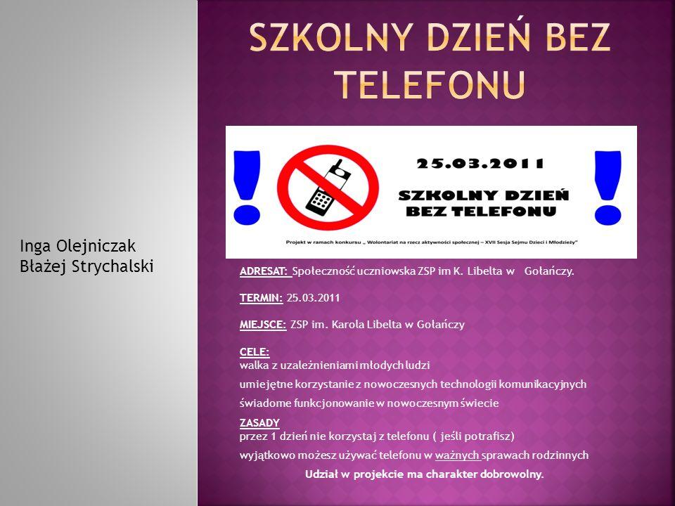 Inga Olejniczak Błażej Strychalski ADRESAT: Społeczność uczniowska ZSP im K.