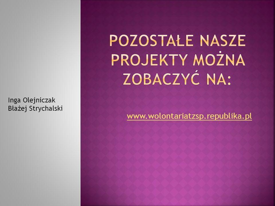 www.wolontariatzsp.republika.pl Inga Olejniczak Błażej Strychalski