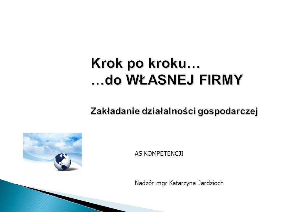 AS KOMPETENCJI Nadzór mgr Katarzyna Jardzioch