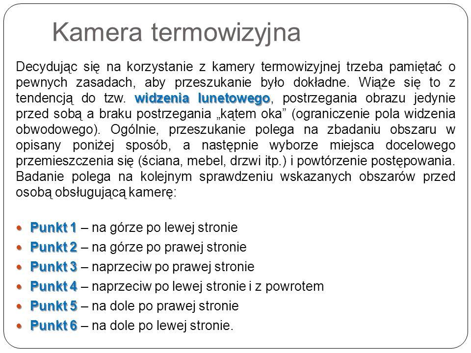 widzenia lunetowego Decydując się na korzystanie z kamery termowizyjnej trzeba pamiętać o pewnych zasadach, aby przeszukanie było dokładne. Wiąże się
