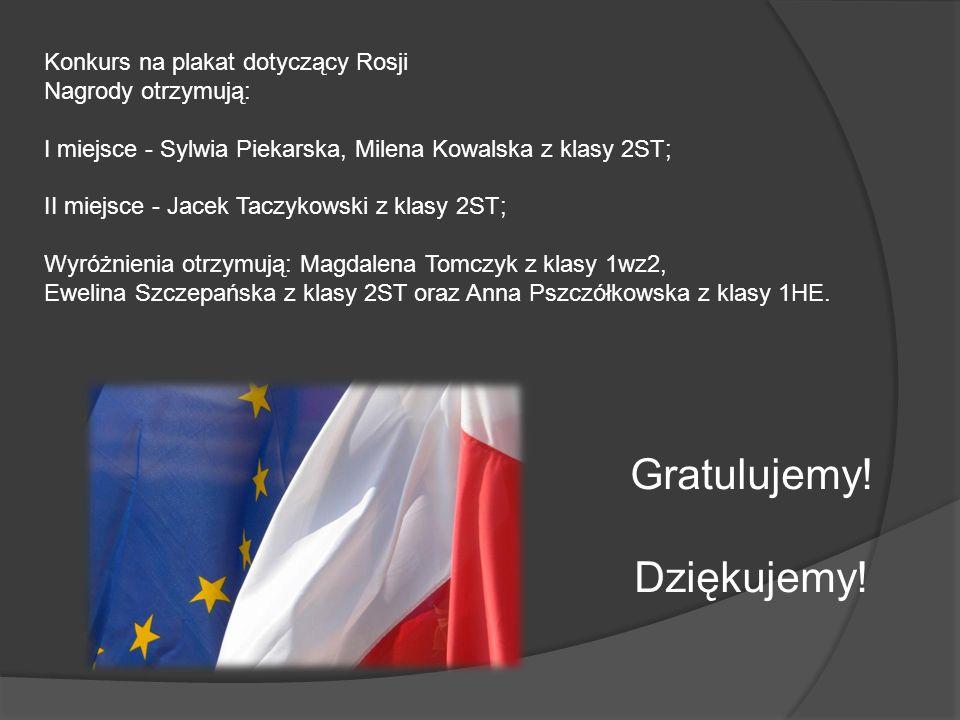 Konkurs na plakat dotyczący Rosji Nagrody otrzymują: I miejsce - Sylwia Piekarska, Milena Kowalska z klasy 2ST; II miejsce - Jacek Taczykowski z klasy