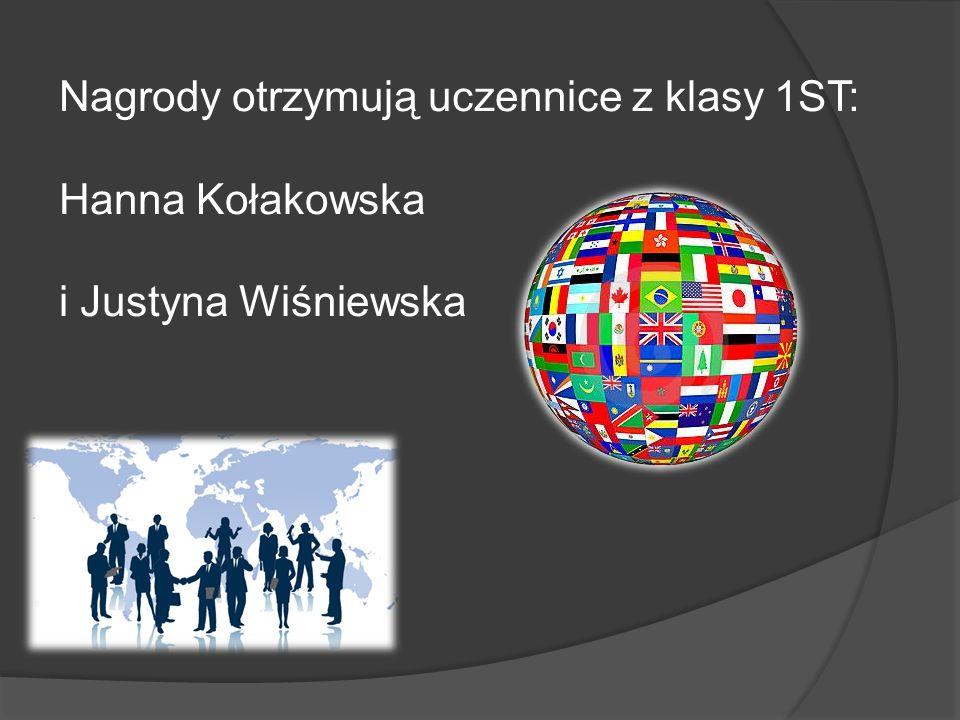 Nagrody otrzymują uczennice z klasy 1ST: Hanna Kołakowska i Justyna Wiśniewska