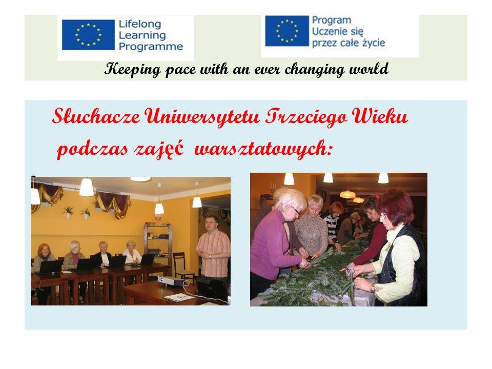 Keeping pace with an ever changing world Słuchacze Uniwersytetu Trzeciego Wieku podczas zaj ęć warsztatowych: