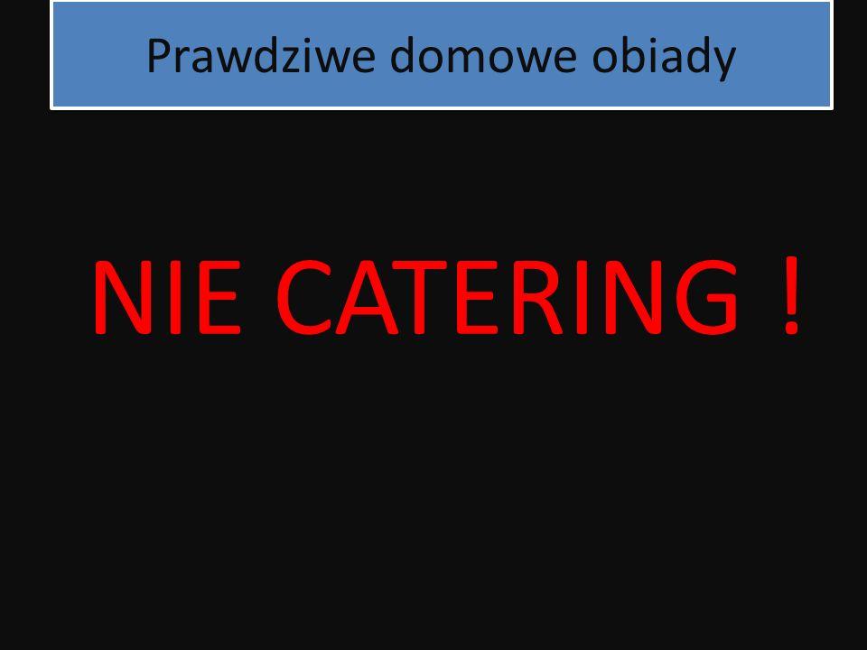 Prawdziwe domowe obiady NIE CATERING !