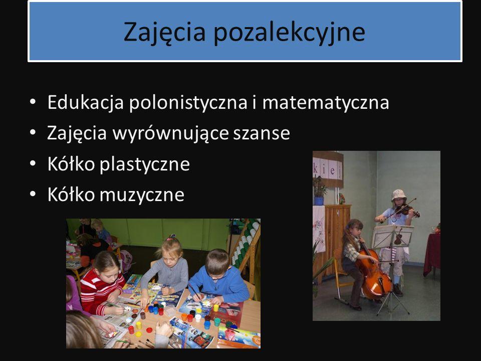 Zajęcia pozalekcyjne Edukacja polonistyczna i matematyczna Zajęcia wyrównujące szanse Kółko plastyczne Kółko muzyczne