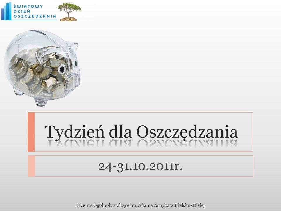 24-31.10.2011r. Liceum Ogólnokształcące im. Adama Asnyka w Bielsku- Białej