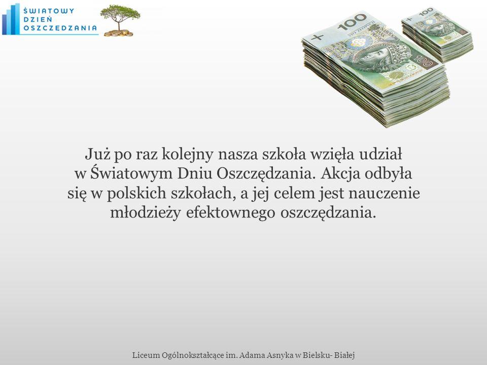 Już po raz kolejny nasza szkoła wzięła udział w Światowym Dniu Oszczędzania. Akcja odbyła się w polskich szkołach, a jej celem jest nauczenie młodzież