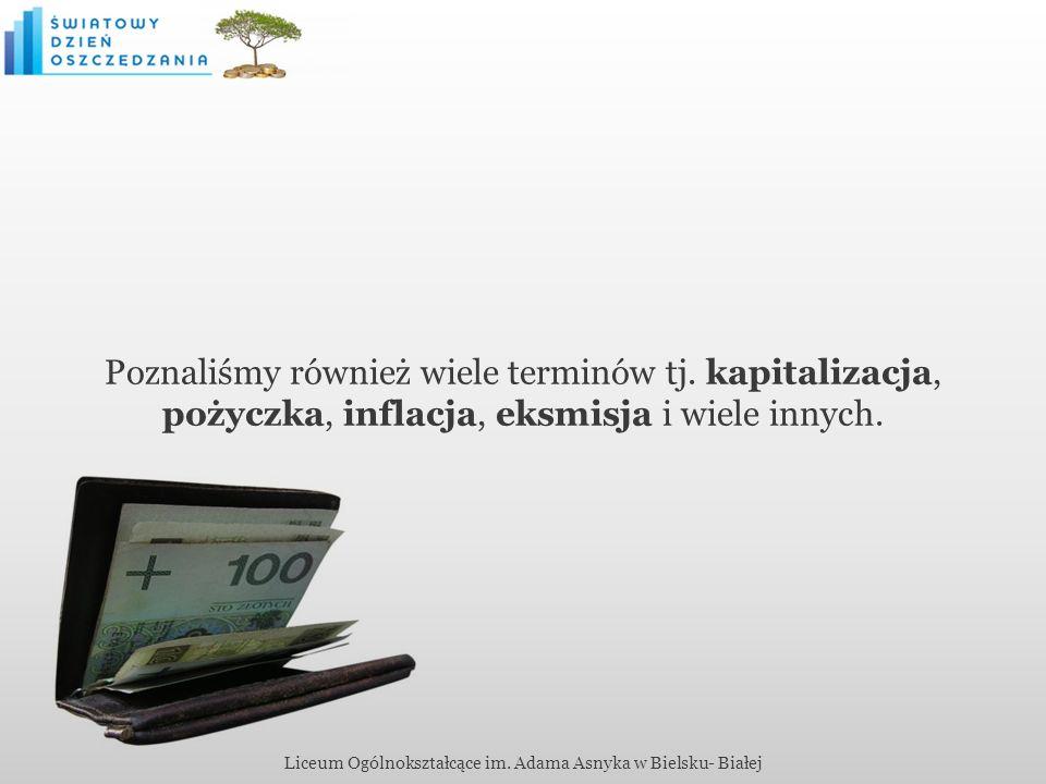 Poznaliśmy również wiele terminów tj. kapitalizacja, pożyczka, inflacja, eksmisja i wiele innych.