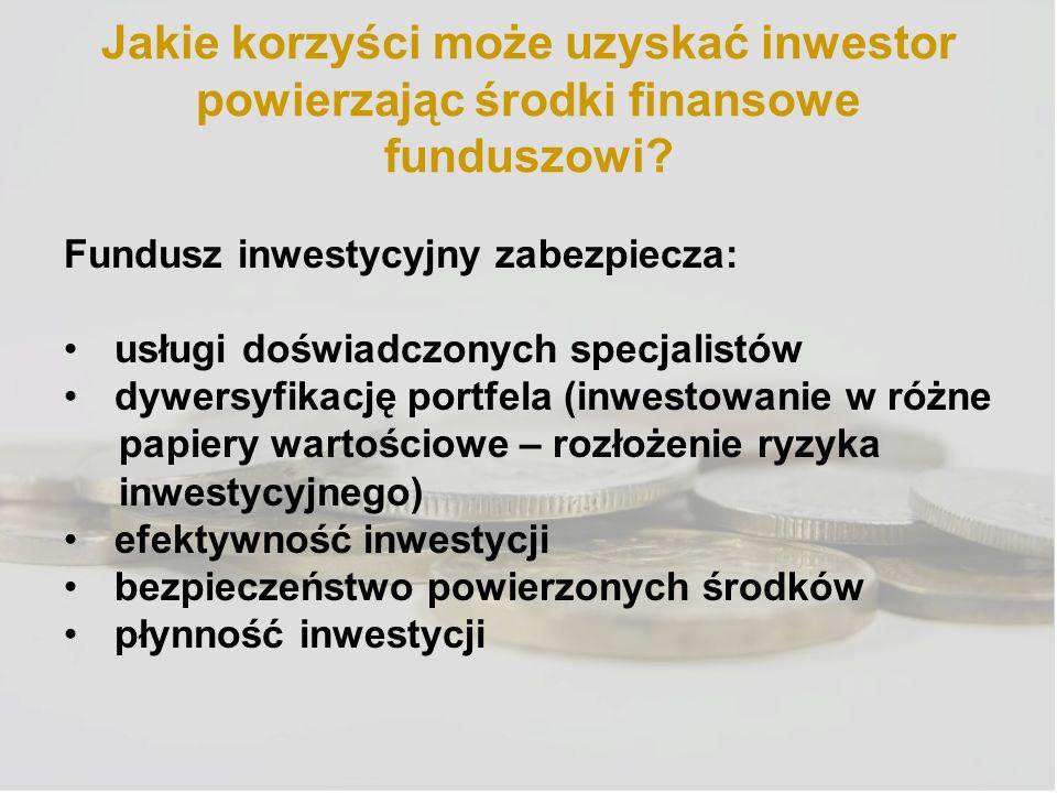 Jakie korzyści może uzyskać inwestor powierzając środki finansowe funduszowi? Fundusz inwestycyjny zabezpiecza: usługi doświadczonych specjalistów dyw