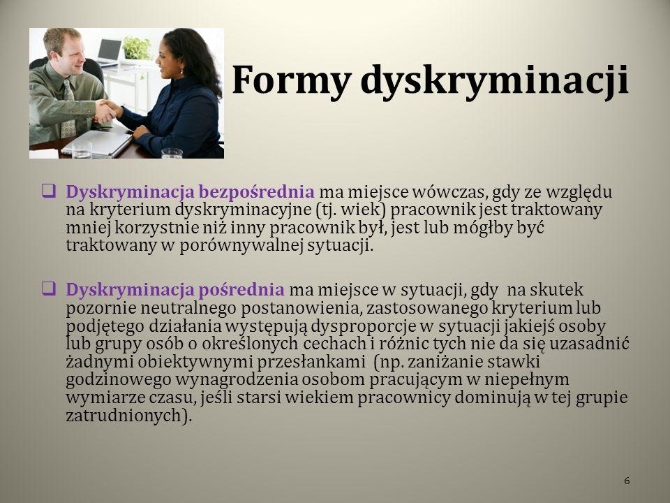 Formy dyskryminacji Dyskryminacja bezpośrednia ma miejsce wówczas, gdy ze względu na kryterium dyskryminacyjne (tj.