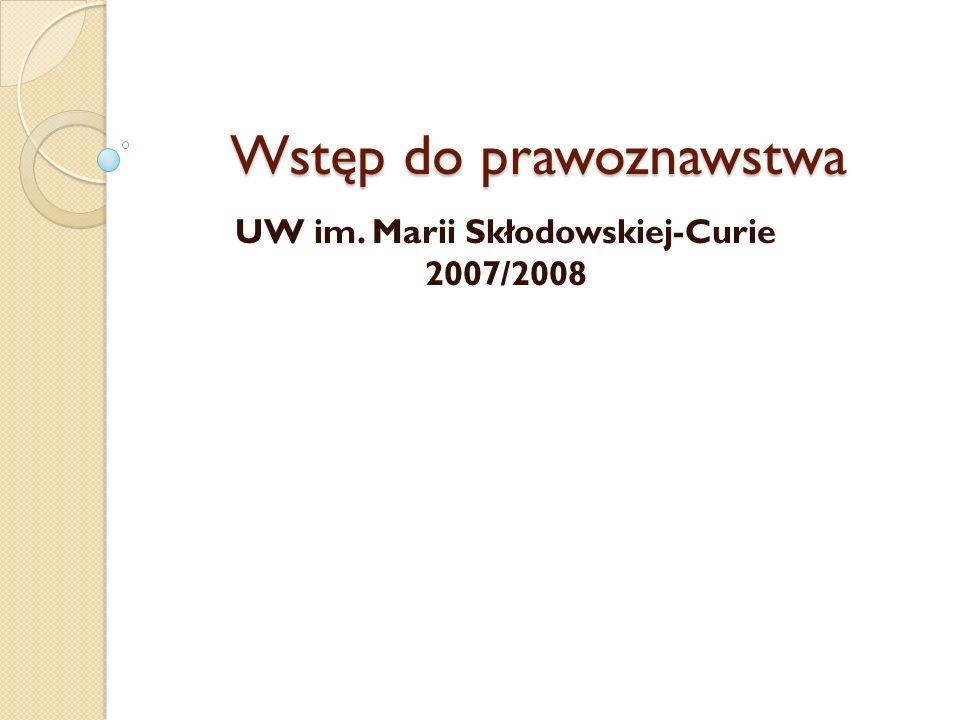 Wstęp do prawoznawstwa UW im. Marii Skłodowskiej-Curie 2007/2008